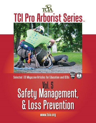 Pro Arborist Series: Volume 5 Safety Mgmt & Loss Prev