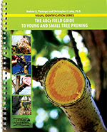 ABCs Field Guide to Young and Small Tree Pruning