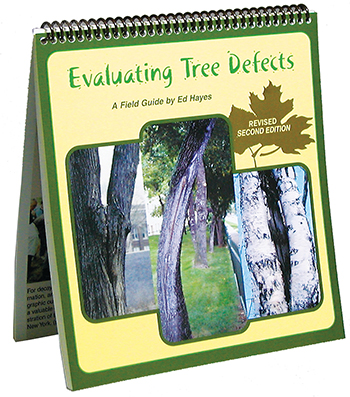 Evaluating Tree Defects A Field Guide by Ed Hayes