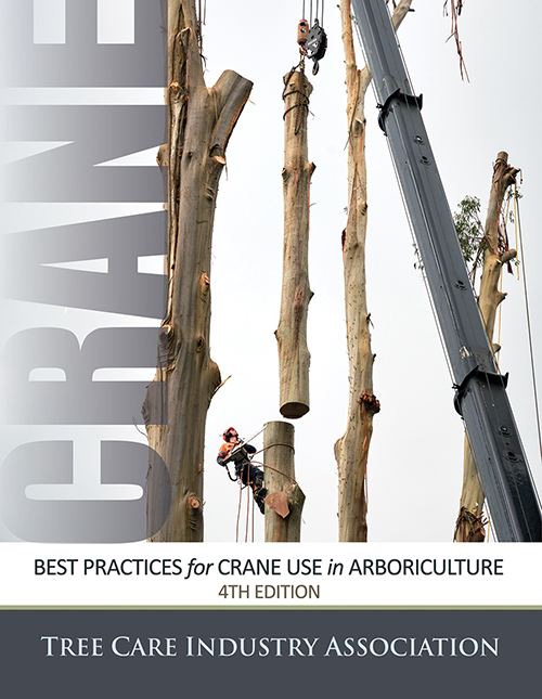 Best Practices for Crane Use in Arboriculture - 4th Edition